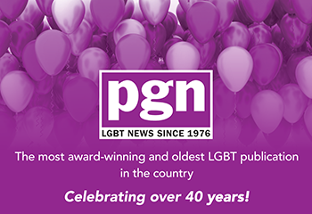 PGN - Philadelphia Gay News - Celebrating over 40 years!